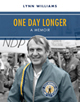 Bookcover of <em>One Day Longer</em> written by union organizor Lynn Williams